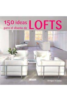 150 IDEAS PARA EL DISEÑO DE LOFTS