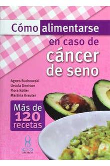 Cómo alimentarse en caso de cancer de seno