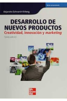 Desarrollo de nuevos productos : creatividad, innovación y marketing