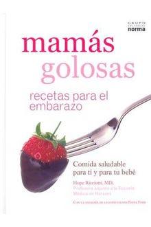 Mamás golosas: recetas para el embarazo