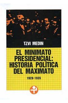 Minimato presidencial, El. Historia política del maximato (1928-1935)
