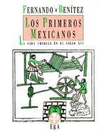 Los primeros mexicanos. La vida criolla en el siglo XVI