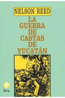 La guerra de castas de Yucatá
