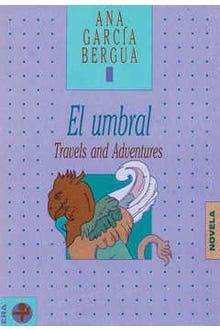 El umbral : Travels and Adventures