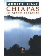 Chiapas la razón ardiente