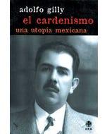 El Cardenismo : Una utopía mexicana