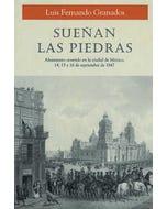 Sueñan las piedras. Alzamiento ocurrido en la ciudad de México 14, 15 y 16 de septiembre de 1847