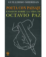 Poeta con paisaje. Ensayos sobre la vida de Octavio Paz