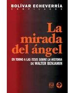 La mirada del ángel. En torno a las tesis sobre la historia de Walter Benjamin