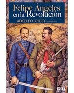 Felipe Ángeles en la Revolución