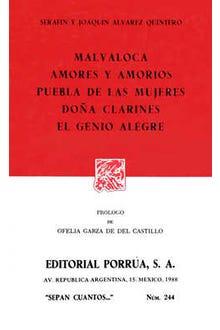 Malvaloca · Amores y amoríos · Puebla de las mujeres · Doña Clarines · El genio alegre