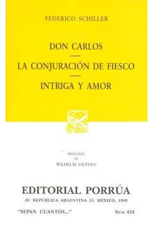 Don Carlos · La conjuración de Fiesco · Intriga y amor