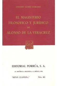 El magisterio filosófico y jurídico de Alonso de la Veracruz