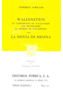 Wallenstein: El campamento de Wallenstein. Los piccolomini. La muerte de Wallenstein · La novia de Mesina