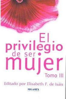 EL PRIVILEGIO DE SER MUJER 3