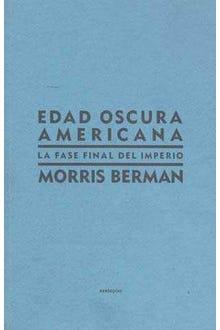 EDAD OSCURA AMERICANA LA FASE FINAL DEL IMPERIO