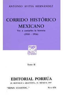 Corrido histórico mexicano: Voy a cantarles la historia (1910-1916) Tomo II
