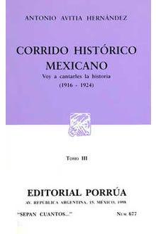 Corrido histórico mexicano: Voy a cantarles la historia (1916-1924) Tomo III
