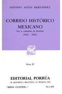 Corrido histórico mexicano: Voy a cantarles la historia (1824-1936) Tomo IV