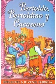 Bertoldo, Bertoldino y Cacaseno