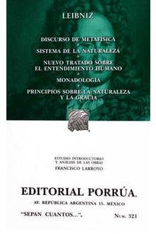 Discurso de metafísica - Sistema de la naturaleza - Nuevo tratado sobre el entendimiento humano - Monadología - Principios sobre la naturaleza y la gracia