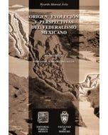 Origen evolución y perspectivas del federalismo mexicano