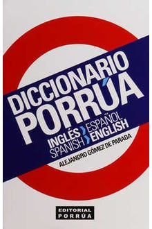 Diccionario Porrúa Inglés-español Español-inglés