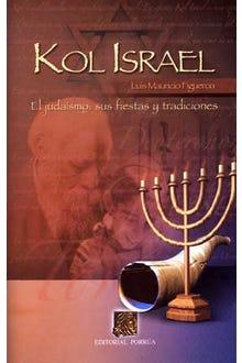 Kol Israel el judaísmo sus fiestas y tradiciones
