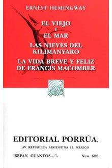 El viejo y el mar · Las nieves del Kilimanyaro · La vida breve y feliz de Francis Macomber
