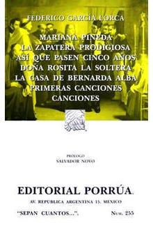 Mariana Pineda • La zapatera prodigiosa • Así que pasen cinco años • Doña Rosita la soltera • La casa de Bernarda Alba • Primeras canciones • Canciones