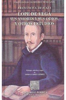 Lope de Vega sus amores y sus odios y otros estudios