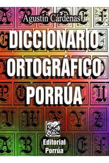 Diccionario ortográfico Porrúa