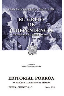 El grito de Independencia: Historia de una pasión nacional