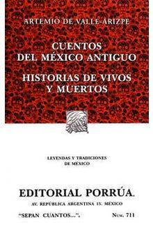 Cuentos del México Antiguo · Historias de vivos y muertos