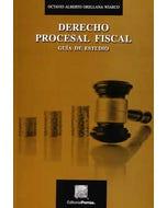 Derecho procesal fiscal guía de estudio