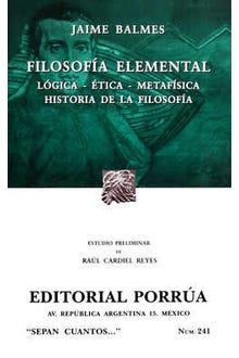 Filosofía elemental: Lógica, ética, metafísica, historia de la filosofía