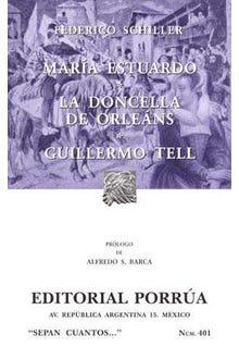 María Estuardo · La doncella de Orleans · Guillermo Tell