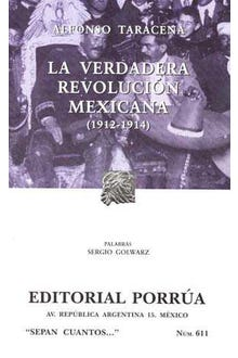 La verdadera revolución mexicana 1912-1914