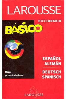 LAROUSSE DICCIONARIO BASICO ESPAÑOL-ALEMAN DEUTSCH-SPANISCH