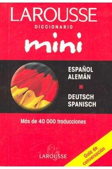 LAROUSSE DICCIONARIO MINI ESPAÑOL-ALEMAN DEUTSCH-SPANISH