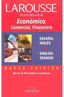 LAROUSSE DICCIONARIO ECONOMICO COMERCIAL FINANCIERO ESP-ING