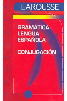LAROUSSE GRAMATICA LENGUA ESPAÑOLA CONJUGACION