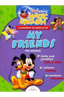 MIS AMIGOS MY FRIENDS CUADERNO DE EJERCICIOS