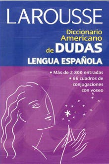 LAROUSSE DICCIONARIO AMERICANO DE DUDAS LENGUA ESPAÑOLA