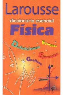 Larousse diccionario esencial Física