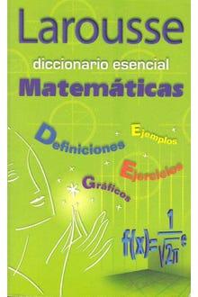 Larousse diccionario esencial matemáticas