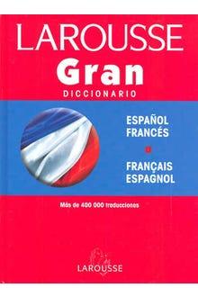 LAROUSSE GRAN DICCIONARIO ESPAÑOL-FRANCES FRANCAIS-ESPAGNOL