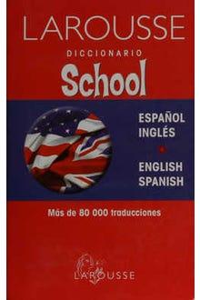 Larousse diccionario school español-inglés english-spanish