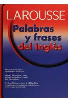 LAROUSSE PALABRAS Y FRASES DEL INGLÉS