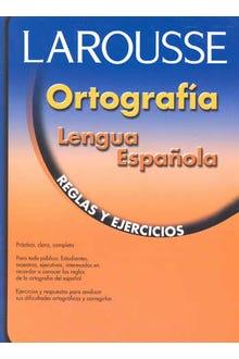 Larousse ortografía lengua española reglas y ejercicios